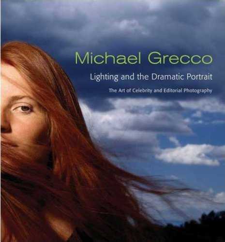 Michael Grecco: Lighting and the Dramatic Portrait;: Michael Grecco, LIMITED,