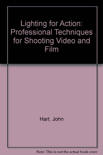 9780817442262: Lighting for Action: Professional Techniques for Shooting Video and Film