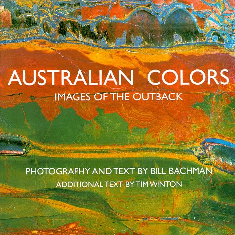 Australian Colors: Images of the Outback: Winton, Tim