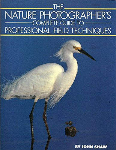 9780817450052: Nature Photographer's Complete Guide to Professional Field Techniques