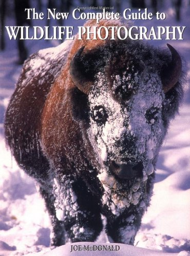 9780817450090: New Complete Guide to Wildlife Photography: How to Get Close and Capture Animals on Film