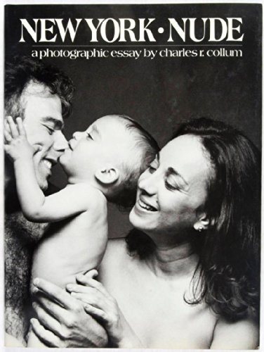 New York Nude: A Photographic Essay: Collum, Charles R.