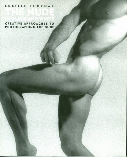 9780817450885: The Nude in Black And White: Creative Approaches to Photographing the Nude