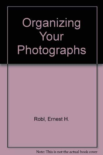 9780817453008: Organizing Your Photographs