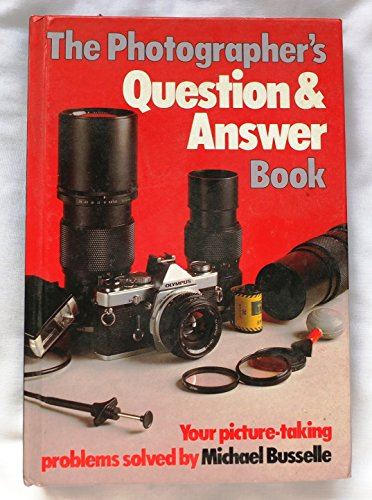 9780817454111: The Photographer's Question & Answer Book: Your Picture Taking Problems Solved