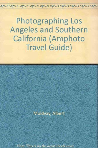 9780817454333: Photographing Los Angeles and Southern California (Amphoto Travel Guide)