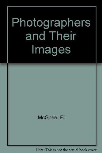 Photographers and Their Images: McGhee, Fi, Karsh,