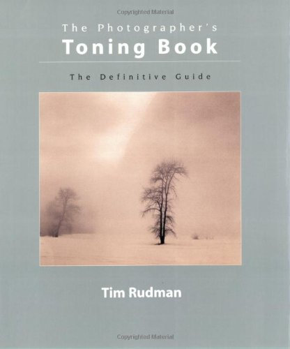 The Photographer's Toning Book: The Definitive Guide (0817454659) by Tim Rudman
