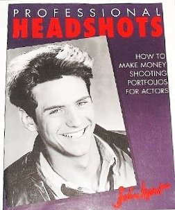 9780817456061: Professional Headshots: How to Make Money Shooting Portfolios for Actors