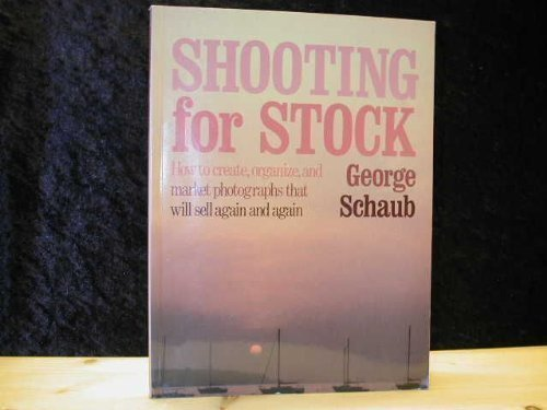 9780817458713: Shooting for Stock: How to Create, Organize, and Market Photographs That Will Sell Again and Again