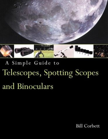 9780817458881: A Simple Guide to Telescopes, Spotting Scopes, and Binoculars