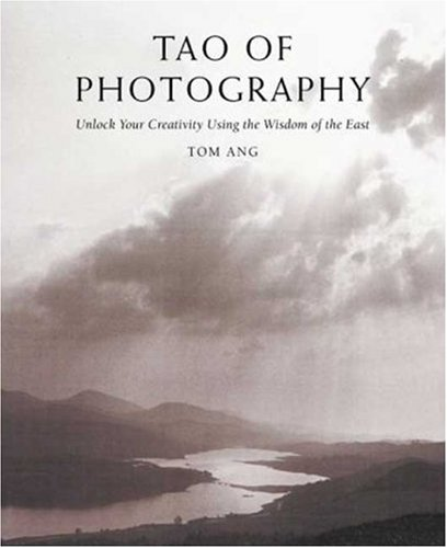 9780817460044: Tao of Photography: Unlock your Creativity Using the Wisdom of the East