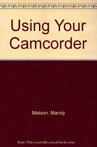 9780817463489: Using Your Camcorder