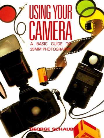 9780817463519: Using Your Camera: A Beginner's Guide to 35mm Photography