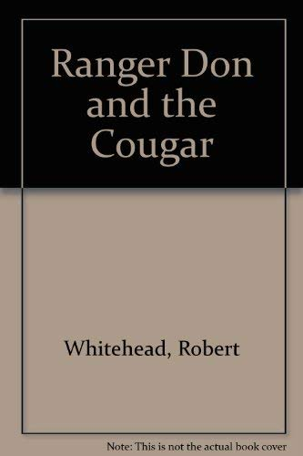 Ranger Don and the Cougar: Whitehead