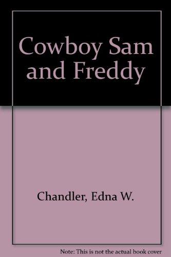 Cowboy Sam and Freddy: Chandler, Edna W.