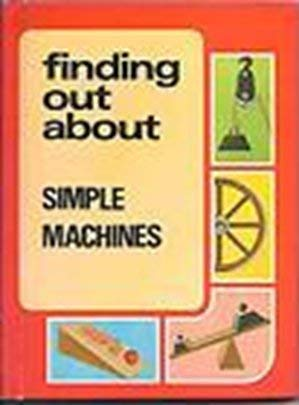 9780817574307: Finding Out About Simple Machines