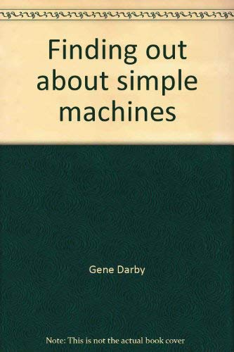 9780817574314: Finding out about simple machines