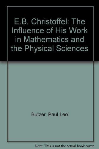 9780817611620: E.B. Christoffel: The Influence of His Work in Mathematics and the Physical Sciences (English, German, French and Italian Edition)