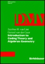 Introduction to coding theory and algebraic geometry: Lint, Jacobus Hendricus