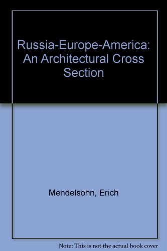 Russia-Europe-America: An Architectural Cross Section (0817622799) by Mendelsohn, Erich