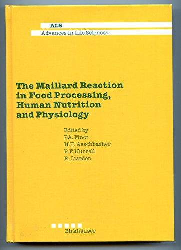 9780817623548: The Maillard Reaction in Food Processing, Human Nutrition, and Physiology (Advances in Life Sciences)