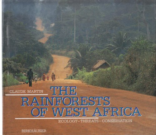 The Rainforests of West Africa: Ecology, Threats,: Martin, Claude