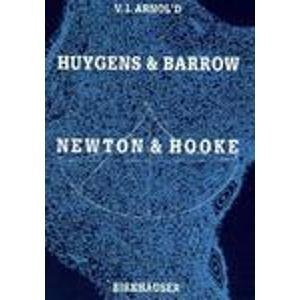 9780817623838: Huygens and Barrow, Newton and Hooke: Pioneers in Mathematical Analysis and Catastrophe Theory from Evolvements to Quasicrystals