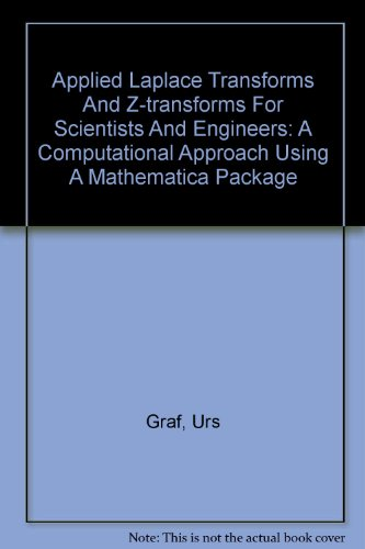 9780817624279: Applied Laplace Transforms and Z-Transforms for Scientists and Engineers: A Computational Approach Using a Mathematica Package