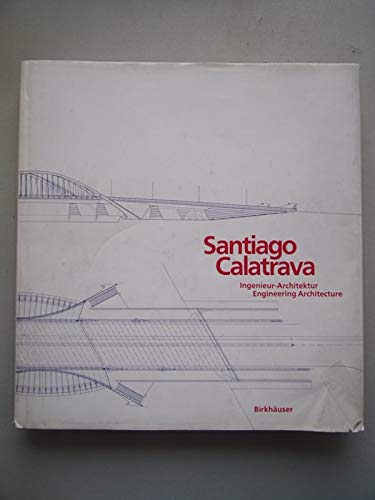 9780817624606: Santiago Calatrava: Ingenieur Architektur : Engineering Architecture (English and German Edition)