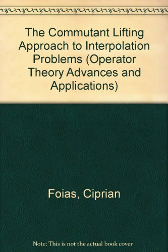 9780817624613: The Commutant Lifting Approach to Interpolation Problems (Operator Theory Advances & Applications)