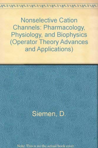 Nonselective Cation Channels: Pharmacology, Physiology, and Biophysics: Siemen, D.