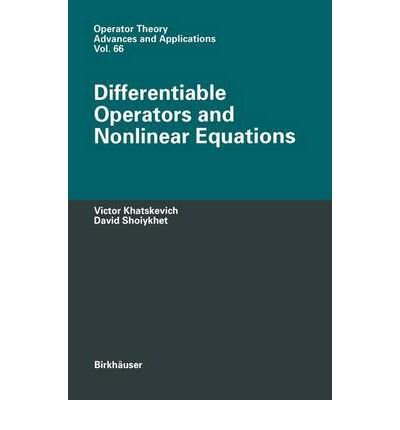 9780817629298: Differentiable Operators and Nonlinear Equations (Operator Theory Advances & Applications)