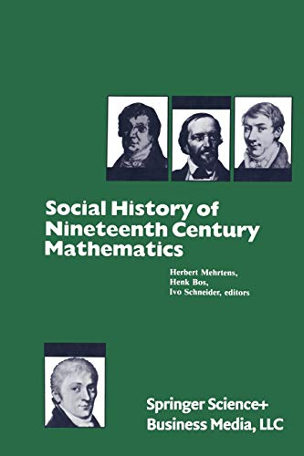 9780817630331: Social History of Nineteenth Century Mathematics