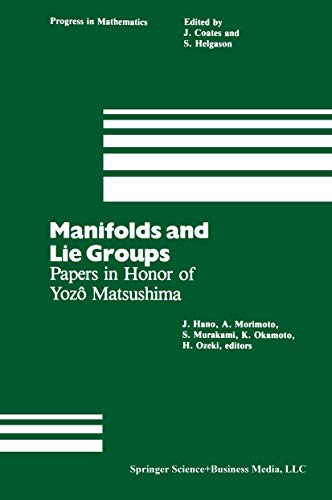 9780817630539: Manifolds and Lie Groups: Papers in Honor of Yozô Matsushima (Progress in Mathematics)