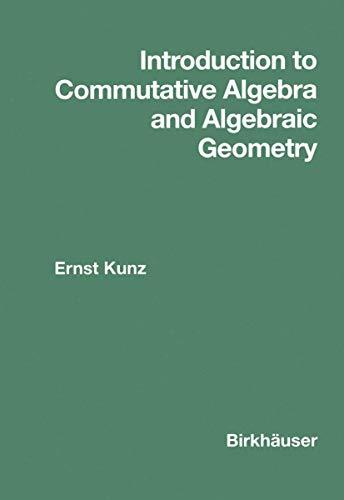 9780817630652: Introduction to Commutative Algebra and Algebraic Geometry