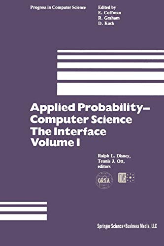 9780817631161: Applied Probability-Computer Science: The Interface Volume 1: Sponsored by Applied Probability Technical Section College of the Operations Research ... in Computer Science and Applied Logic)