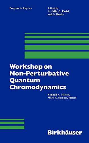 Workshop on Non-Perturbative Quantum Chromodynamics.; (Progress in Mathematical Physics): Milton, ...