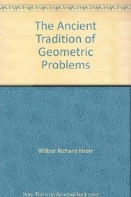 9780817631482: The Ancient Tradition of Geometric Problems