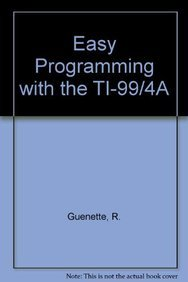 Easy Programming with the TI 99-4A Basic: James Vogel; Richard