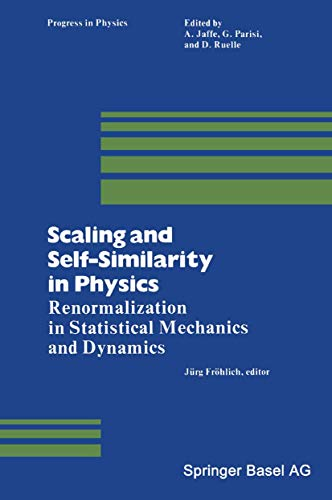 9780817631680: Scaling and Self-Similarity in Physics: Renormalization in Statistical Mechanics and Dynamics (Progress in Mathematical Physics)