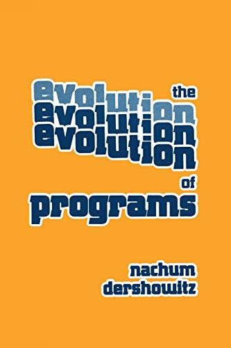 9780817631710: The Evolution of Programs (Progress in Computer Science and Applied Logic)