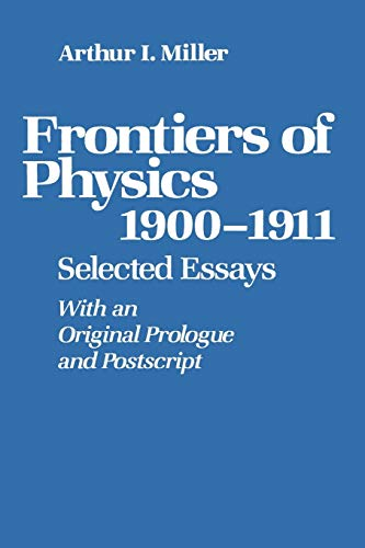 Frontiers of Physics: 1900¿1911: Selected Essays