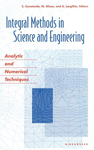 9780817632281: Integral Methods in Science and Engineering: Analytic and Numerical Techniques