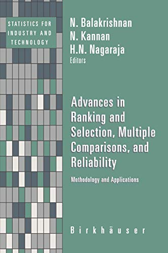 Advances in Ranking and Selection, Multiple Comparisons, and Reliability: Methodology and ...