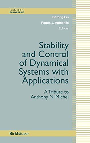 9780817632335: Stability and Control of Dynamical Systems with Applications: A Tribute to Anthony N. Michel (Control Engineering)