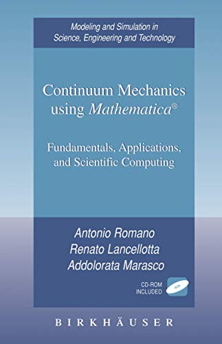 9780817632403: Continuum Mechanics using Mathematica®: Fundamentals, Applications and Scientific Computing (Modeling and Simulation in Science, Engineering and Technology)