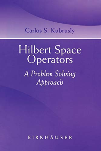 9780817632427: Hilbert Space Operators: A Problem Solving Approach