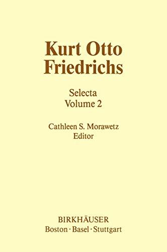 9780817632694: Kurt Otto Friedrichs: Selecta Volume 2 (Contemporary Mathematicians)
