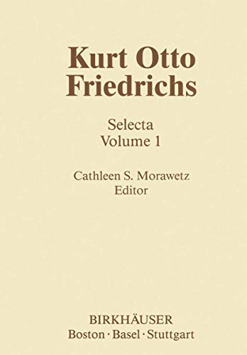 Selecta. 2 Volumes.; Edited by Cathleen S. Morawetz: Friedrichs, Kurt Otto